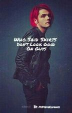 Who Said Skirts Dont Look Good On Guys《Frerard》 by MyMemeRomance