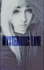 Mysterious Love (Garroth Fanfiction) by CronaCreepin