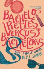 Bachelorettes Versus Bachelors: The First Book (UNDER REVISION) by BangtansWife