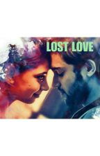 LOST LOVE ✔ by _manan_01
