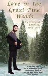 """""""Love in the Great Pine Woods"""" by Gratiana Lovelace (2015-2016) (Completed) cover"""