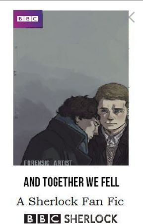 "And Together We Fell (prev. ""Teenlock"") - An AU Sherlock/Johnlock Fanfic by forensicartists"