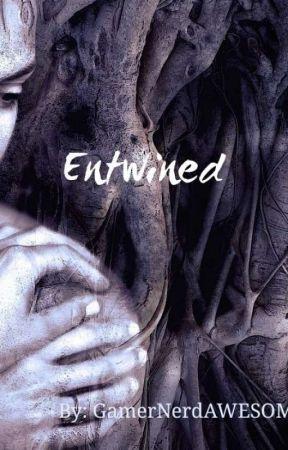 Entwined by GamerNerdAWESOME