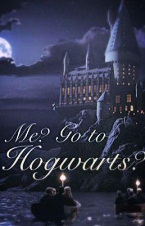 Me? Go to Hogwarts? [ON HOLD] by icantstandyougoaway
