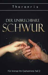 Für immer ihr Geheimnis - Teil 2: Der Unbrechbare Schwur ✔️ cover