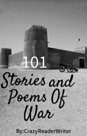 101 Stories And Poems Of War. by crazyreaderwriter