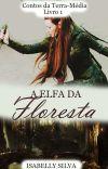 A ELFA DA FLORESTA - Contos da Terra Média (Livro 1) cover