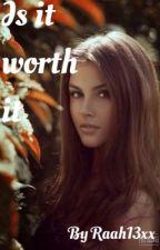 Is it worth it by raah13xx