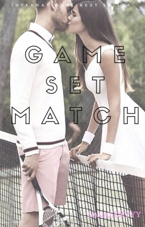 Game, Set, Match by lexyloveee