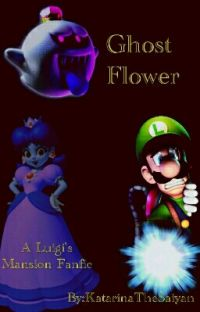Ghost Flower: A Luigi's Mansion Fanfiction cover