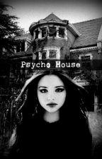 Psycho House [Zakończone] autorstwa RoseMarieFrank
