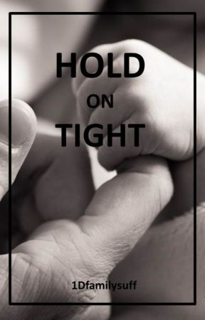 Hold on Tight (One Direction Family AU) [ON HOLD] by 1Dfamilystuff