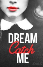 Dream Catch Me (Student/Teacher)  by LoobiLu