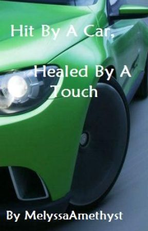 Hit By A Car, Healed By A Touch (boyxboy) by MelyssaAmethyst