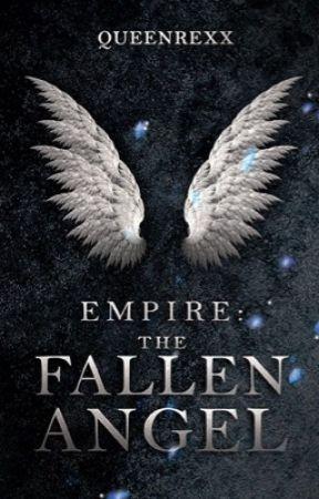 Empire: The Fallen Angel by queenrexx