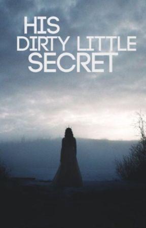 His Dirty Little Secret by x_Dreamcatxher_x