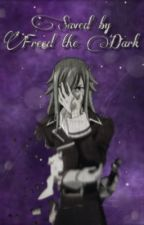 Saved by freed the dark (Freed X Reader) by Hannah_that1fangirl