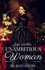 Just Another Unambitious Woman by Bateauivre