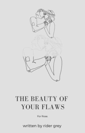 The Beauty Of Your Flaws.  by scarrss