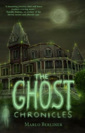 THE GHOST CHRONICLES by marloberliner