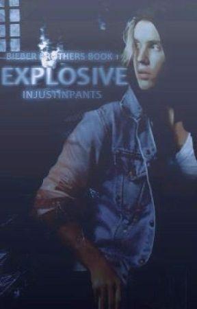 Explosive [j.b] #BieberBrothers by Injustinpants