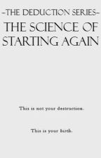 The Science of Starting Again//Book Five by PeppermintxCrazy