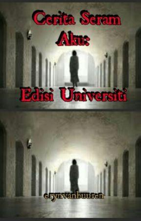 Cerita Seram Aku:Edisi Universiti by erynvanbuuren
