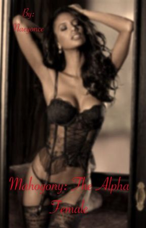 Mahogany 2: The Alpha Female (Urban Fiction) by Naeyonce