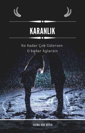 KARANLIK by fatmanurkutlu796