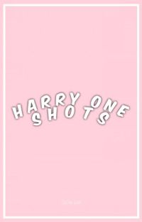 One Shots♕Harry Styles {ON HOLD} cover