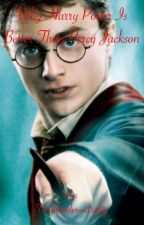 Why Harry Potter is better than Percy Jackson by Fangirlandproud38878