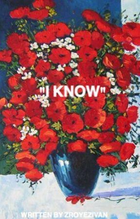 """""""I know""""///ziam au by butt3rflyTA3"""