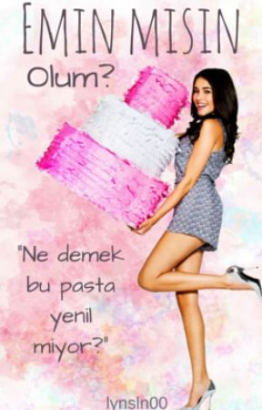 EMİN MİSİN OLUM? by lynsln00