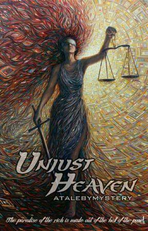 Unjust Heaven by atalebymystery