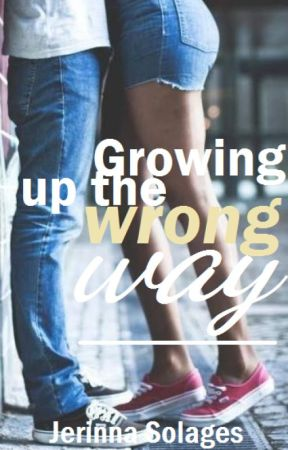 Growing up the wrong way by booklr