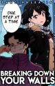 Breaking Down Your Walls (Haikyuu Fanfiction Series!!!)  by DancingLeaf16