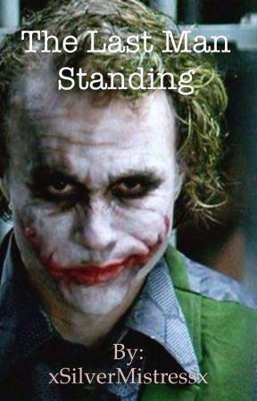 The Last Man Standing by xSilverMistressx