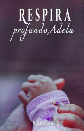 Respira profundo, Adela by MullerRin