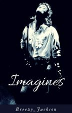 IMAGINES~MJ💓 (EDITING!) by Breezy_Jackson