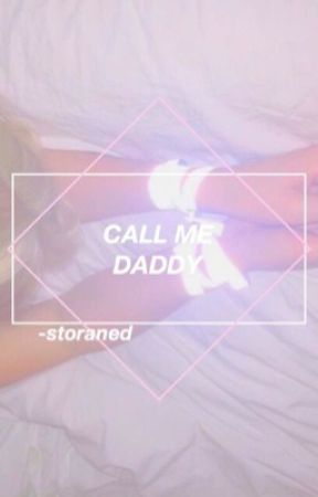 Call Me Daddy ✬ stylan || c.s. by -storaned