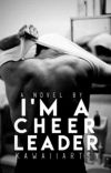 I'm a Cheerleader Book 1 ✔ cover