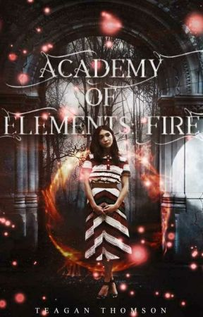 Academy of Elements: Fire by teaganthomson