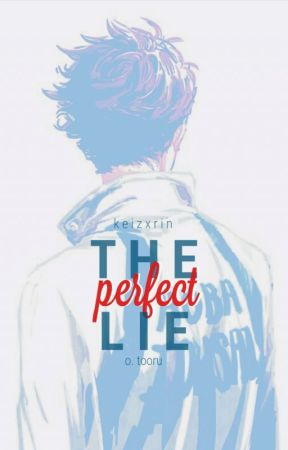the perfect lie ➳ oikawa tooru [rewriting] by keizxrin