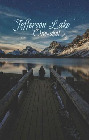 Jefferson Lake one-shot by ordinary_grl