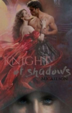 Knight of shadows ✅ by Micaelson