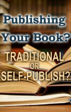 Publishing Your Book? Traditional or Self-Publish? by vampiretop10