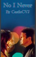 No I never (Castle Fanfiction) by CastleCVJ