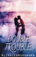 Double Trouble av linniegrundmark