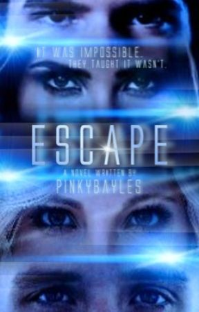 Escape by pinkybayles
