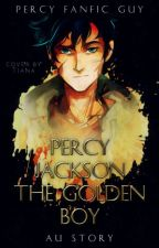 Percy Jackson: The Golden Boy (AU) by PercyFanficGuy
